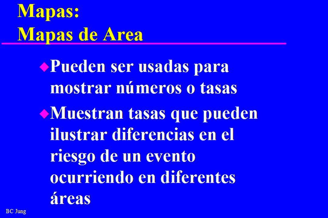BC Jung Mapas: Mapas de Area u Pueden ser usadas para mostrar números o tasas u Muestran tasas que pueden ilustrar diferencias en el riesgo de un evento ocurriendo en diferentes áreas