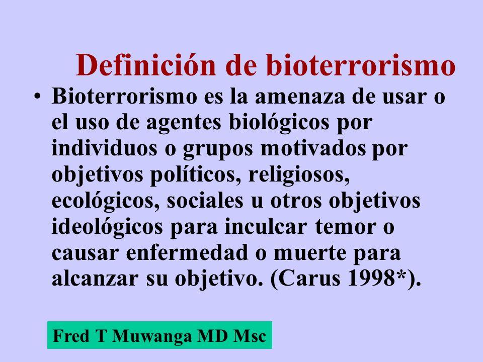 Definición de bioterrorismo Bioterrorismo es la amenaza de usar o el uso de agentes biológicos por individuos o grupos motivados por objetivos polític