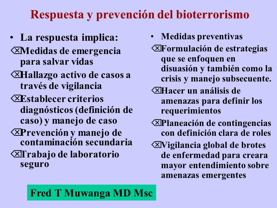 Respuesta y prevención del bioterrorismo La respuesta implica: ÕMedidas de emergencia para salvar vidas ÕHallazgo activo de casos a través de vigilanc