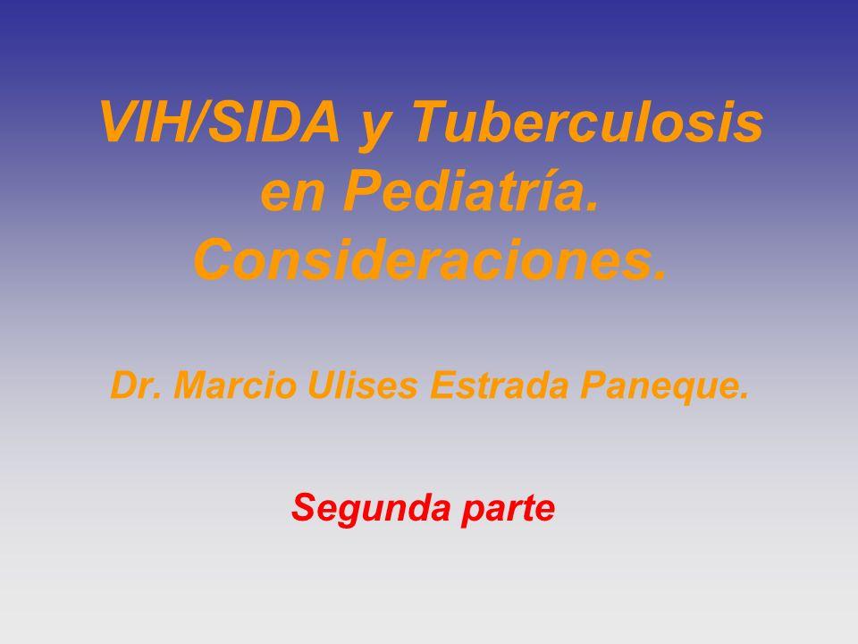 VIH/SIDA y Tuberculosis en Pediatría. Consideraciones. Dr. Marcio Ulises Estrada Paneque. Segunda parte