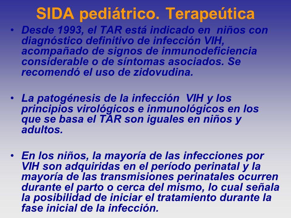 SIDA pediátrico. Terapeútica Desde 1993, el TAR está indicado en niños con diagnóstico definitivo de infección VIH, acompañado de signos de inmunodefi