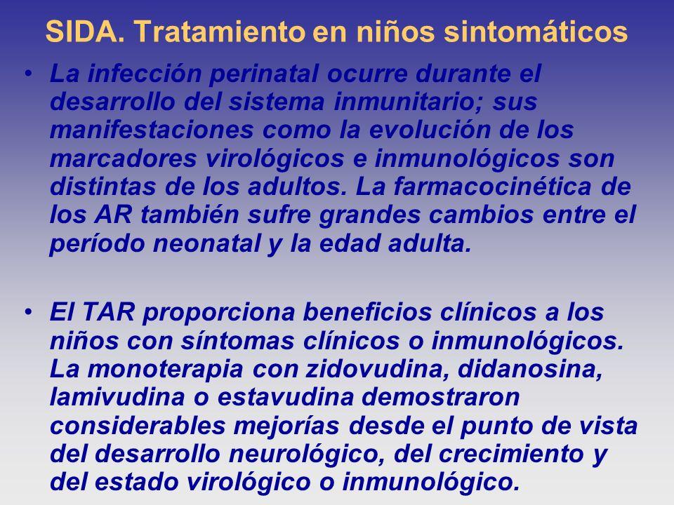 SIDA. Tratamiento en niños sintomáticos La infección perinatal ocurre durante el desarrollo del sistema inmunitario; sus manifestaciones como la evolu
