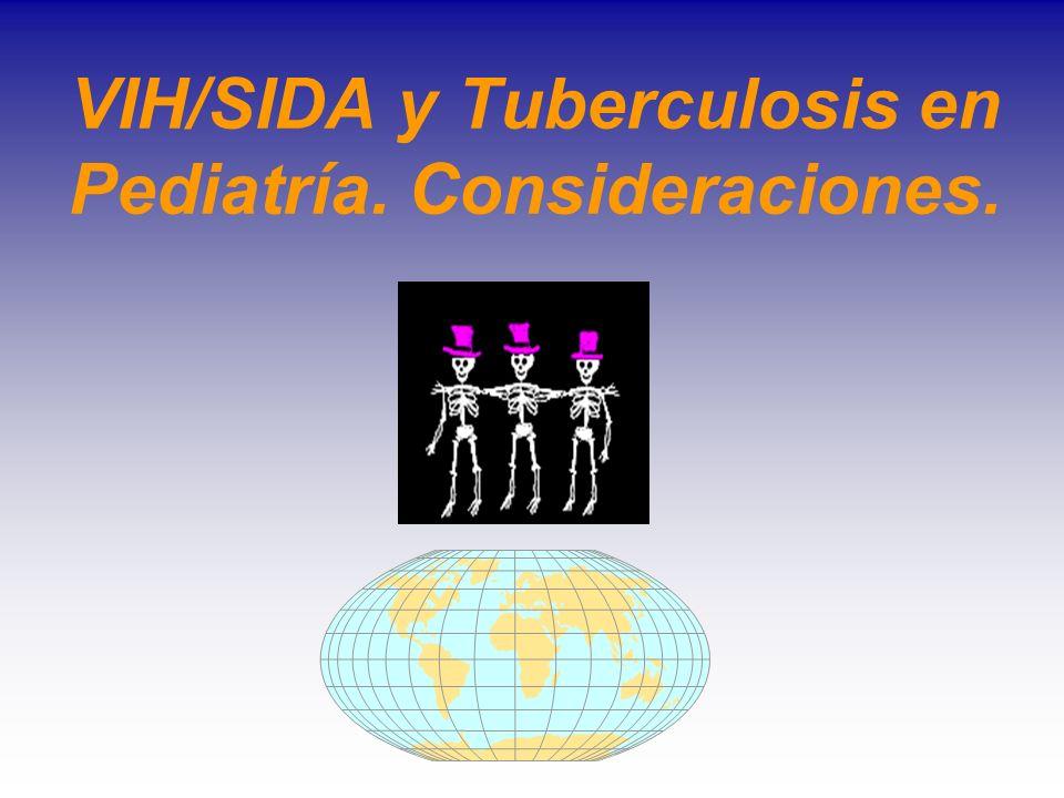 VIH/SIDA y Tuberculosis en Pediatría. Consideraciones.