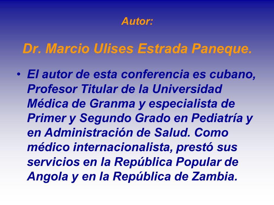 Autor: Dr. Marcio Ulises Estrada Paneque. El autor de esta conferencia es cubano, Profesor Titular de la Universidad Médica de Granma y especialista d