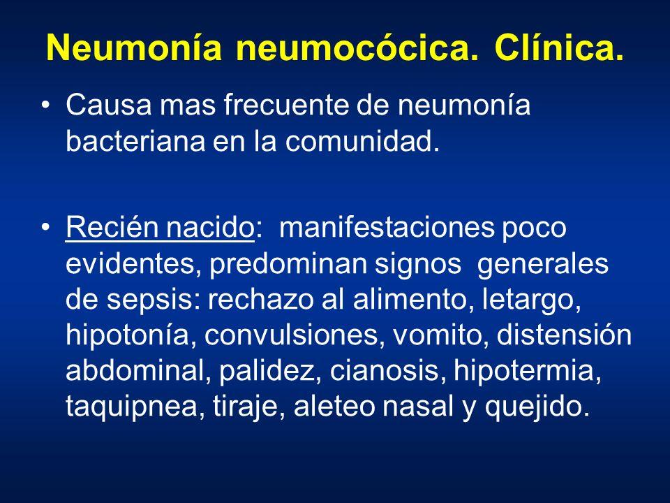 Neumonía neumocócica. Clínica. Causa mas frecuente de neumonía bacteriana en la comunidad. Recién nacido: manifestaciones poco evidentes, predominan s