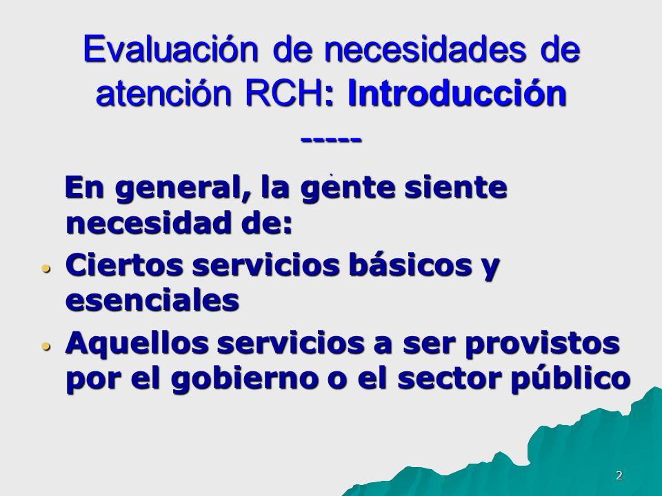 2 Evaluación de necesidades de atención RCH: Introducción -----. En general, la gente siente necesidad de: En general, la gente siente necesidad de: C