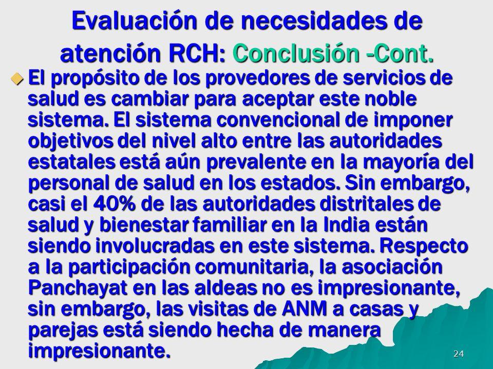24 Evaluación de necesidades de atención RCH: Conclusión -Cont. El propósito de los provedores de servicios de salud es cambiar para aceptar este nobl