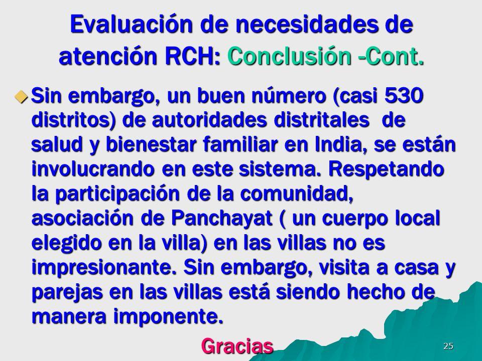25 Evaluación de necesidades de atención RCH: Conclusión -Cont. Sin embargo, un buen número (casi 530 distritos) de autoridades distritales de salud y