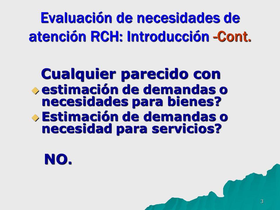 14 Evaluación de necesidades de atención RCH: Completando los objetivos Mecanismos para completar los objetivos: Mecanismos para completar los objetivos: Participación de toda la comunidad Participación de toda la comunidad Planeando desde el nivel básico Planeando desde el nivel básico