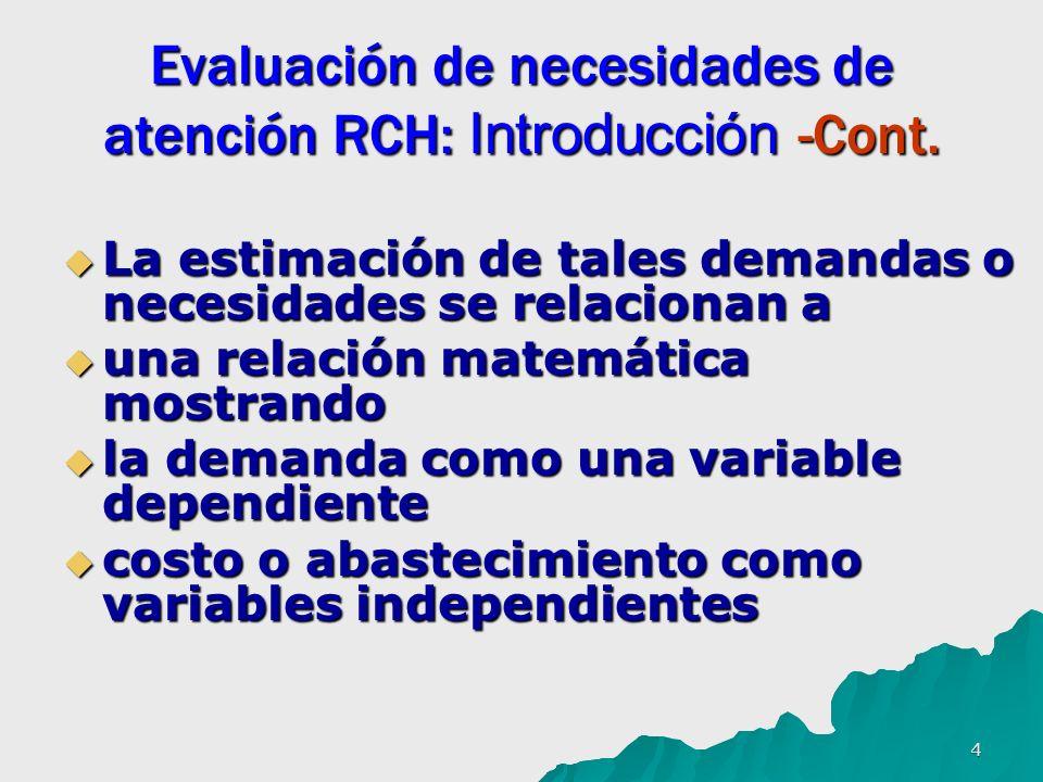 5 Evaluación de necesidades de atención RCH: Introducción -Cont.