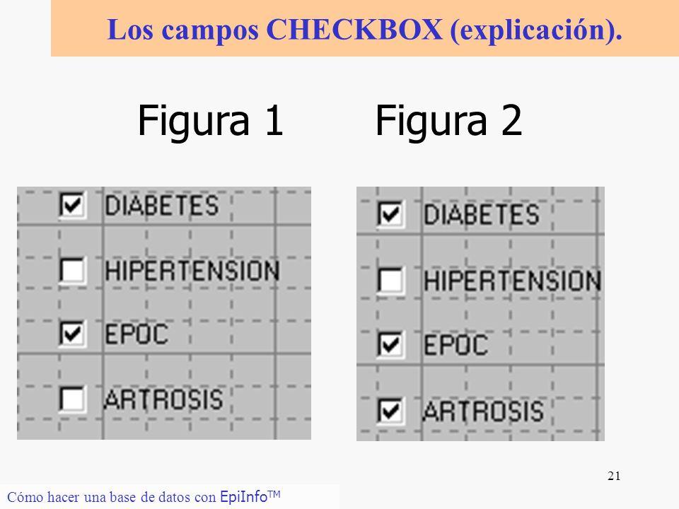 21 Los campos CHECKBOX (explicación). Cómo hacer una base de datos con EpiInfo TM Figura 1Figura 2