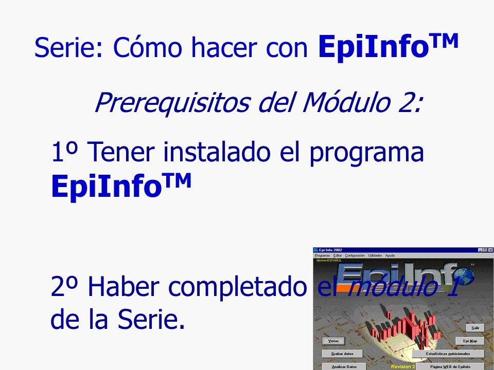 5 Serie: Cómo hacer con EpiInfo TM.Módulo 2: Una base de datos de una página.