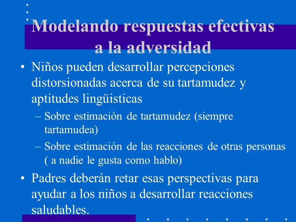 Modelando respuestas efectivas a la adversidad Niños pueden desarrollar percepciones distorsionadas acerca de su tartamudez y aptitudes lingüisticas –