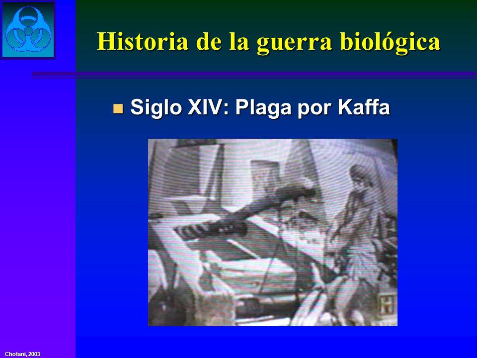 Chotani, 2003 Historia de la guerra biológica n Siglo XV – ejército de Pizarro ofreció a los nativos Sudamericanos con ropas llevando el virus de la viruela.