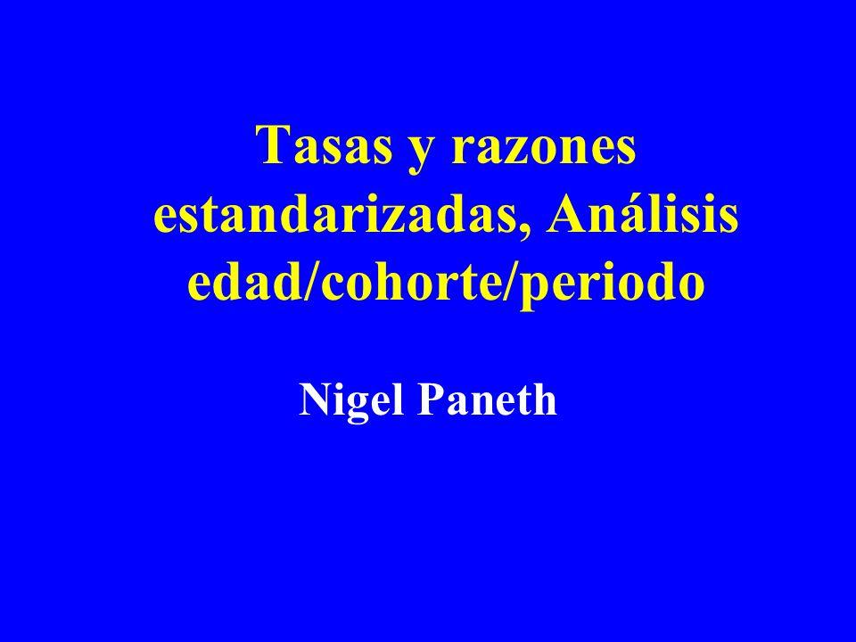 Tasas y razones estandarizadas, Análisis edad/cohorte/periodo Nigel Paneth