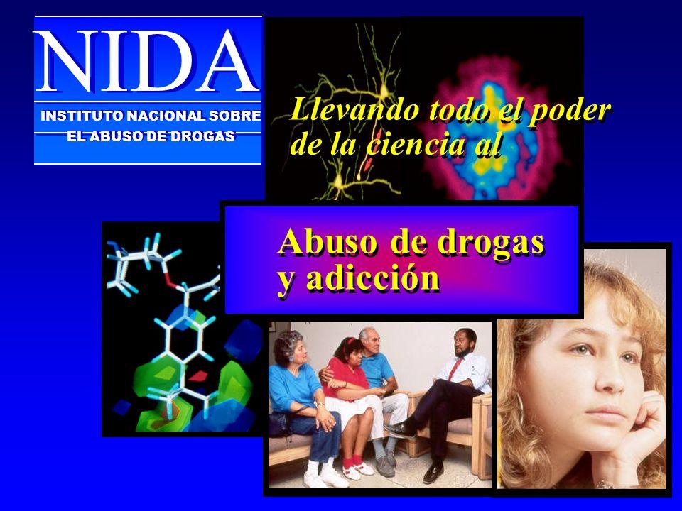 Llevando todo el poder de la ciencia al Llevando todo el poder de la ciencia al NIDA INSTITUTO NACIONAL SOBRE EL ABUSO DE DROGAS INSTITUTO NACIONAL SO