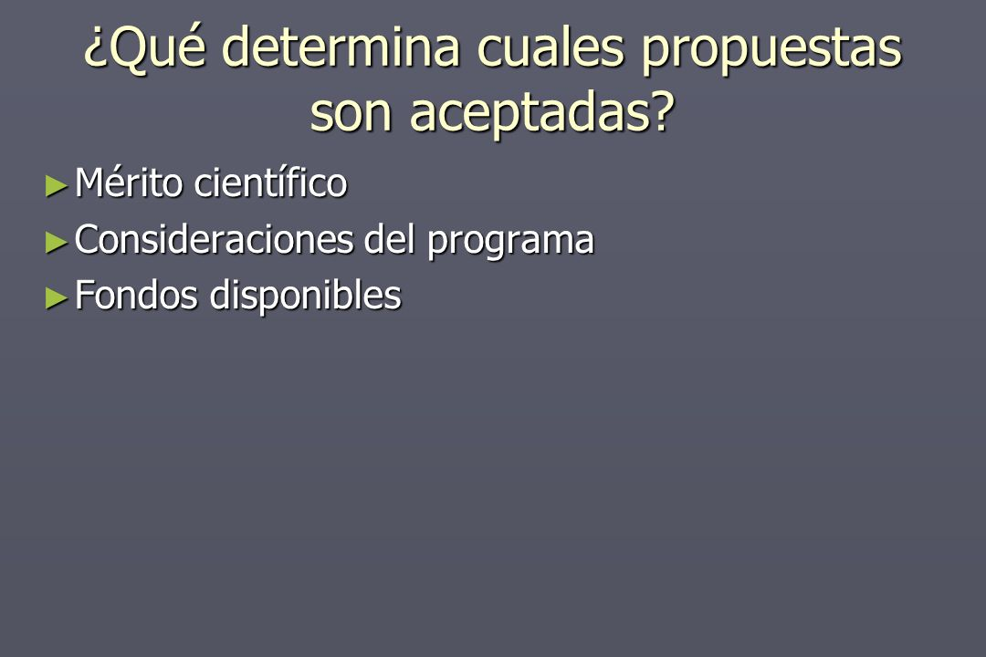 ¿Qué determina cuales propuestas son aceptadas.