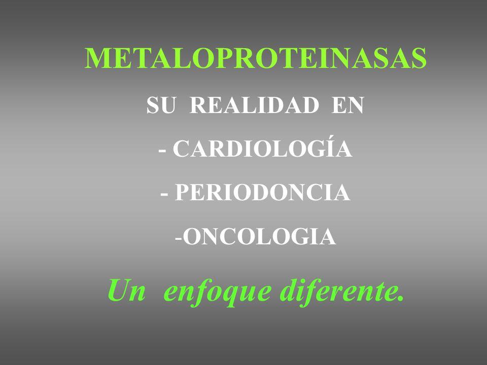 Desde hace unos años, se ha pretendido responsabilizar a las enzimas metaloproteinasas de un cierto grado de responsabilidad, en la producción de patologías degenerativas tales como ser, las periodontopatías, cánceres y cardiopatías................