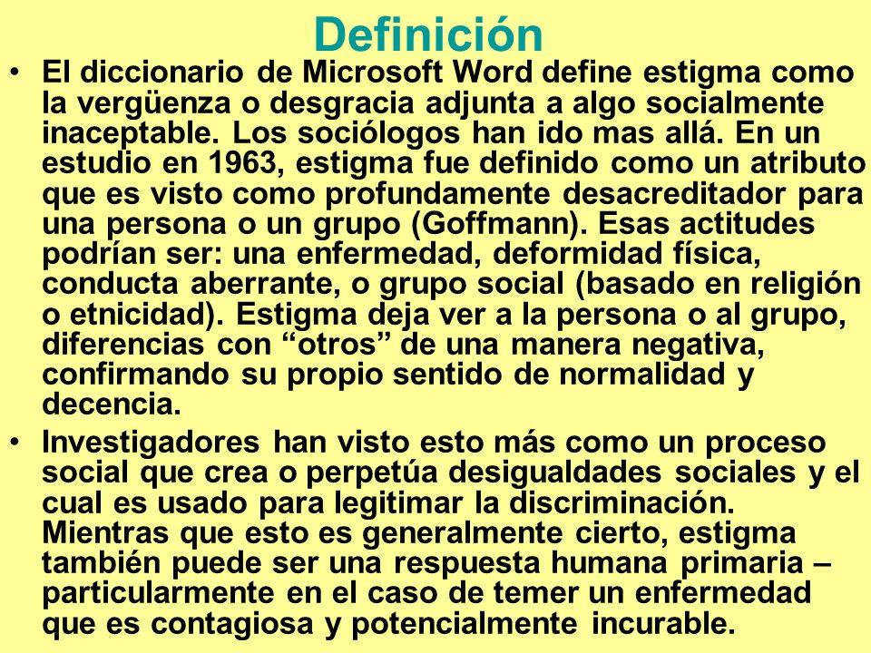 Definición El diccionario de Microsoft Word define estigma como la vergüenza o desgracia adjunta a algo socialmente inaceptable. Los sociólogos han id