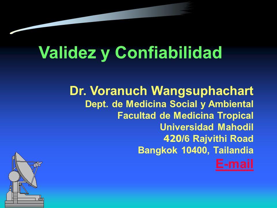 Validez y Confiabilidad Dr.Voranuch Wangsuphachart Dept.