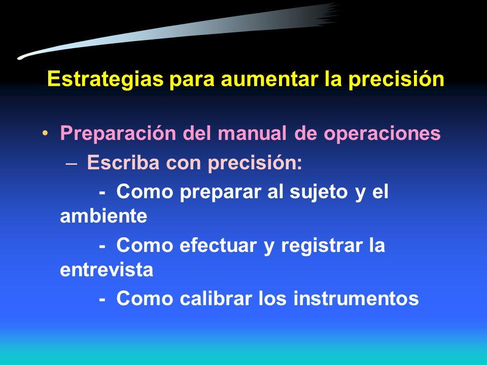 Estrategias para aumentar la precisión 1. Estandarizando los métodos de medición Preparación del protocolo del estudio Preparación del manual de opera