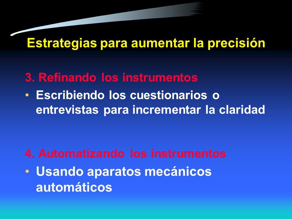 Estrategias para aumentar la precisión 2. Entrenando y certificando a los observadores Mejorando la consistencia de las técnicas de medición (varios o