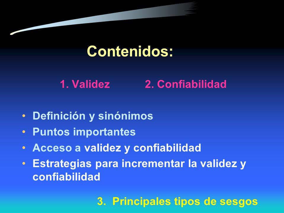1. Conocer los conceptos y definición de validez y confiabilidad 2.Listar la importancia e impacto de la validez y de la confiabilidad 3. Especificar