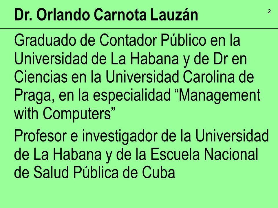 2 Graduado de Contador Público en la Universidad de La Habana y de Dr en Ciencias en la Universidad Carolina de Praga, en la especialidad Management w