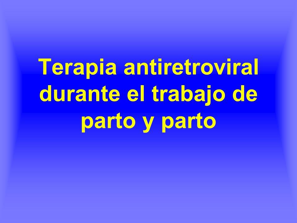 Terapia antiretroviral durante el trabajo de parto y parto