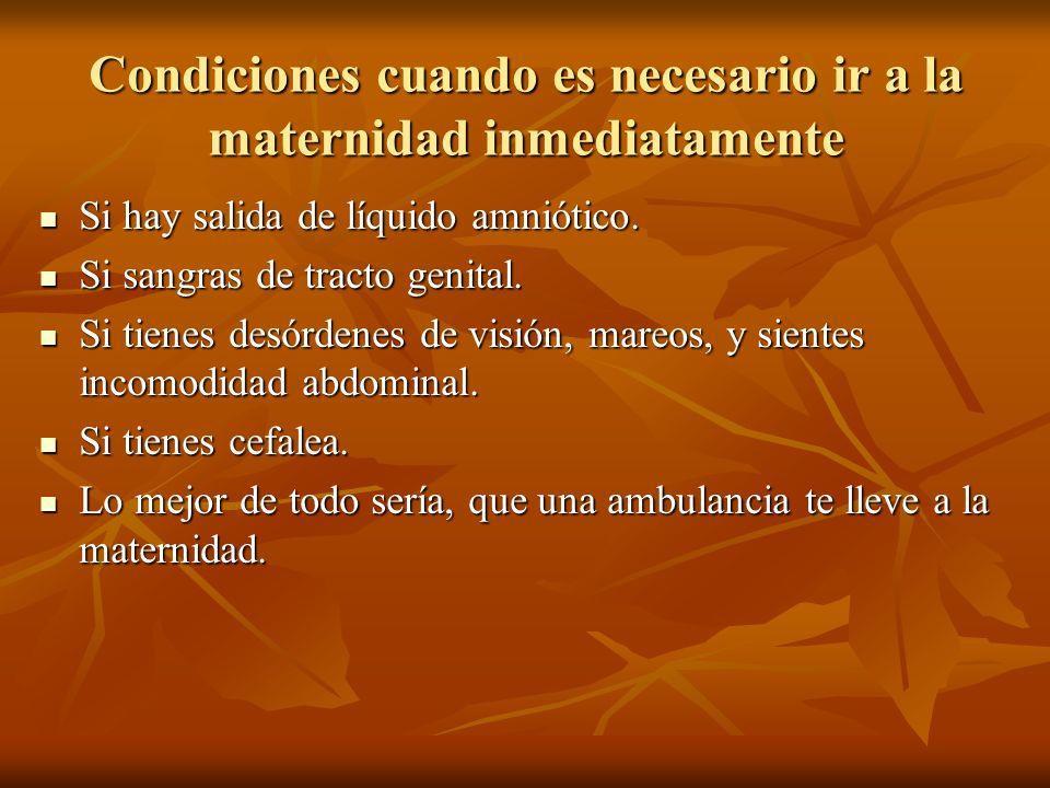 Condiciones cuando es necesario ir a la maternidad inmediatamente Si hay salida de líquido amniótico. Si hay salida de líquido amniótico. Si sangras d