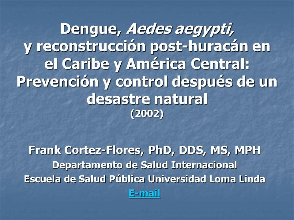 Dengue, Aedes aegypti, y reconstrucción post-huracán en el Caribe y América Central: Prevención y control después de un desastre natural (2002) Frank