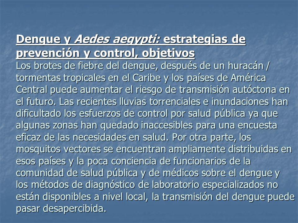 Dengue y Aedes aegypti: estrategias de prevención y control, objetivos Los brotes de fiebre del dengue, después de un huracán / tormentas tropicales e