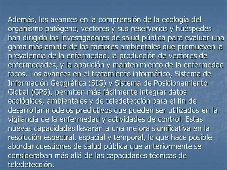 Además, los avances en la comprensión de la ecología del organismo patógeno, vectores y sus reservorios y huéspedes han dirigido los investigadores de