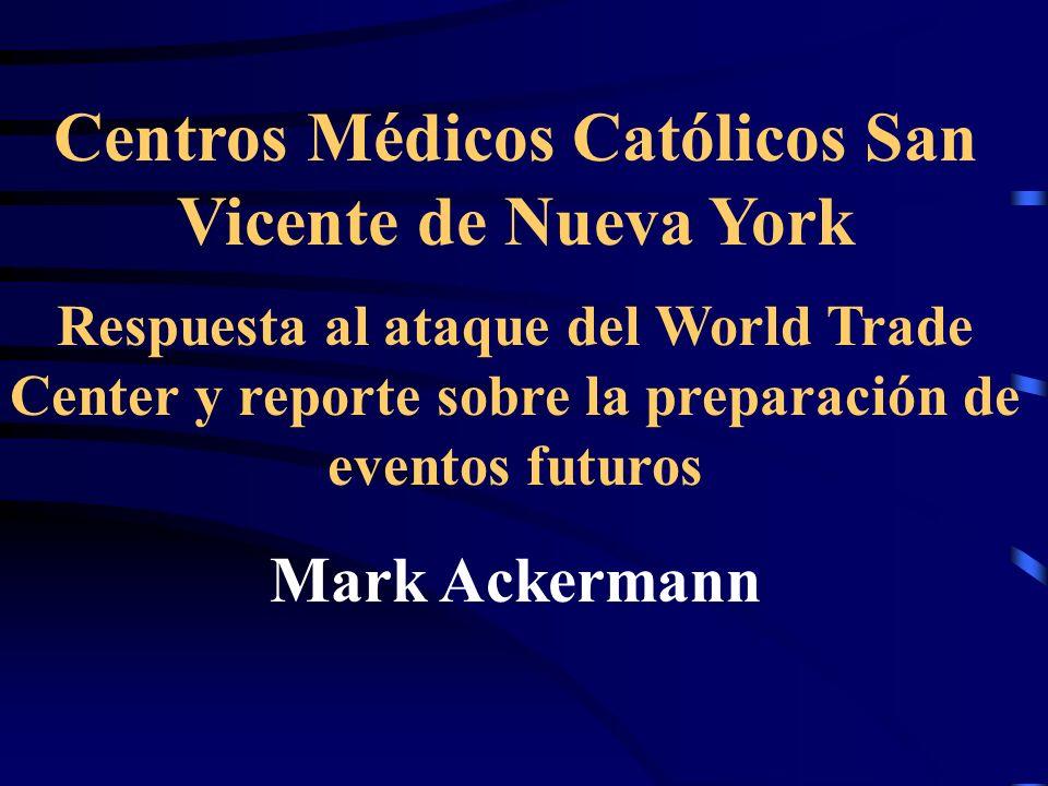 Centros Médicos Católicos San Vicente de Nueva York Respuesta al ataque del World Trade Center y reporte sobre la preparación de eventos futuros Mark Ackermann