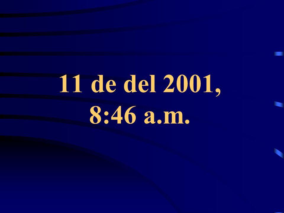 11 de del 2001, 8:46 a.m.