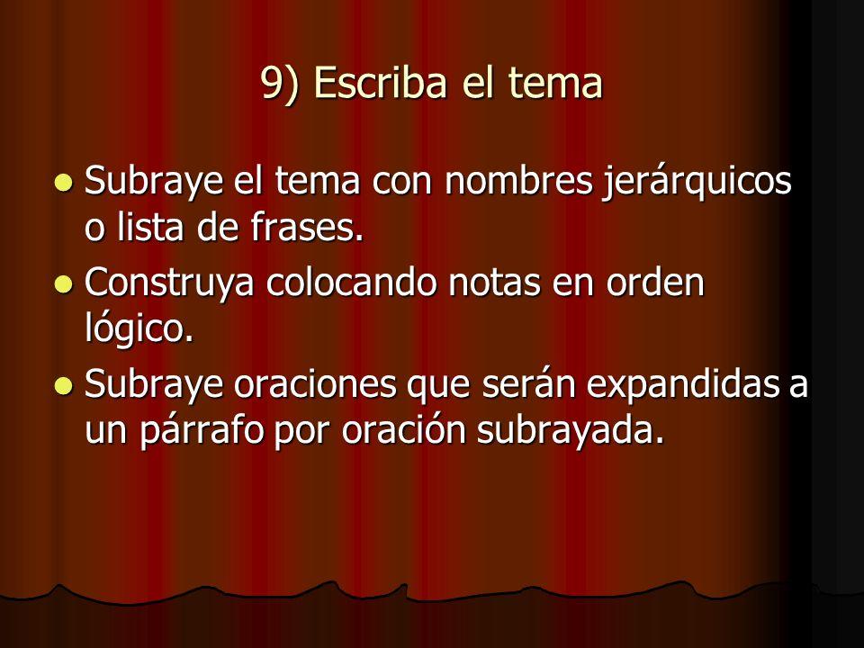 9) Escriba el tema Subraye el tema con nombres jerárquicos o lista de frases.