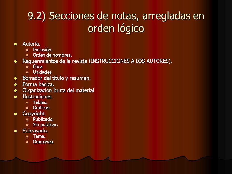 9.2) Secciones de notas, arregladas en orden lógico Autoría.