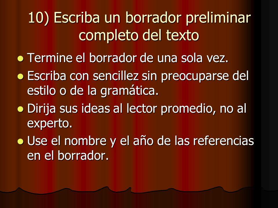 10) Escriba un borrador preliminar completo del texto Termine el borrador de una sola vez.