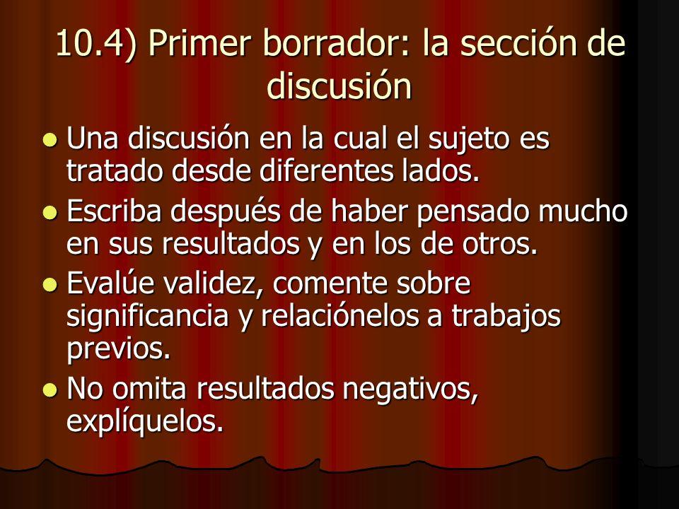 10.4) Primer borrador: la sección de discusión Una discusión en la cual el sujeto es tratado desde diferentes lados.