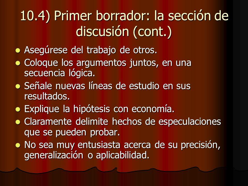10.4) Primer borrador: la sección de discusión (cont.) Asegúrese del trabajo de otros.