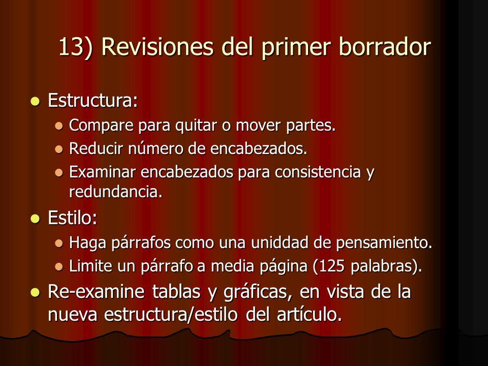 13) Revisiones del primer borrador Estructura: Estructura: Compare para quitar o mover partes.