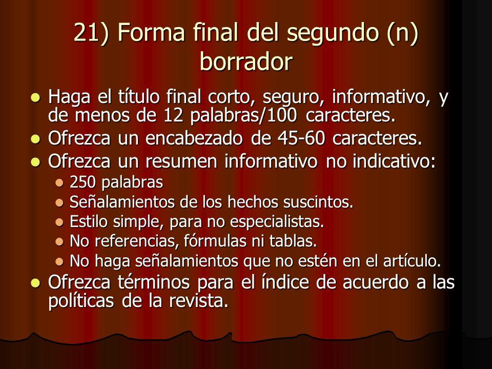 21) Forma final del segundo (n) borrador Haga el título final corto, seguro, informativo, y de menos de 12 palabras/100 caracteres.