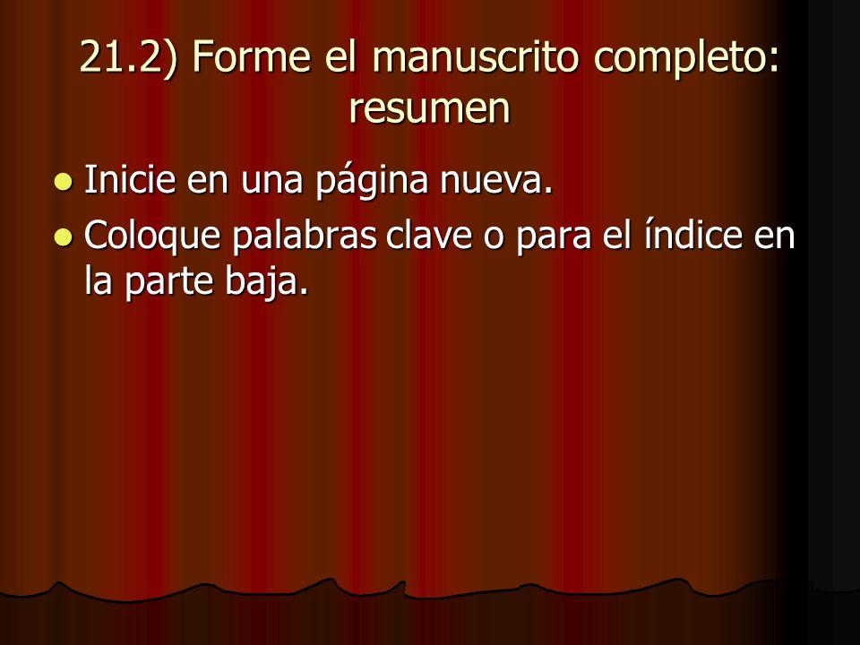 21.2) Forme el manuscrito completo: resumen Inicie en una página nueva.
