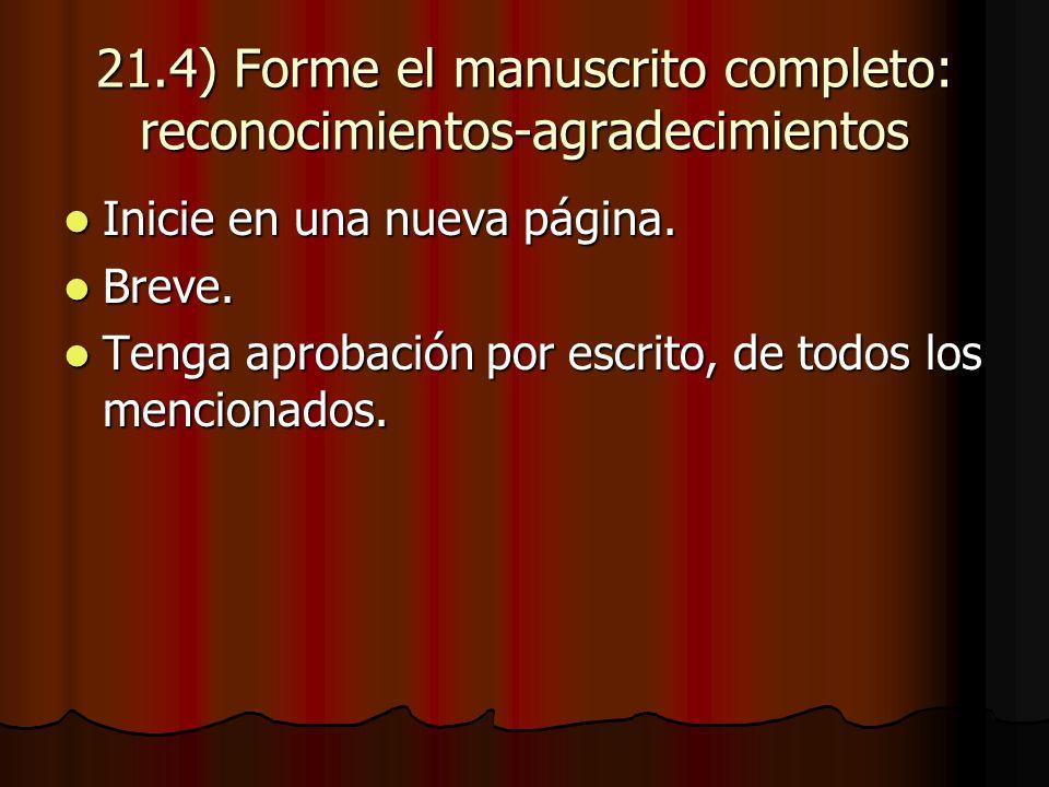 21.4) Forme el manuscrito completo: reconocimientos-agradecimientos Inicie en una nueva página.
