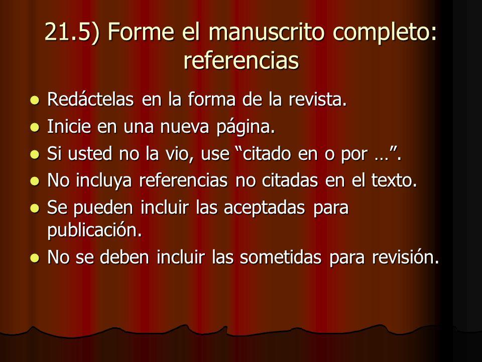 21.5) Forme el manuscrito completo: referencias Redáctelas en la forma de la revista.