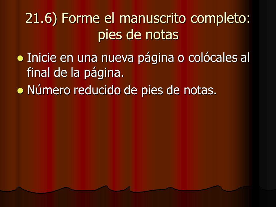 21.6) Forme el manuscrito completo: pies de notas Inicie en una nueva página o colócales al final de la página.