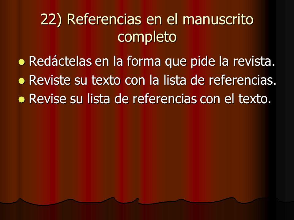 22) Referencias en el manuscrito completo Redáctelas en la forma que pide la revista.