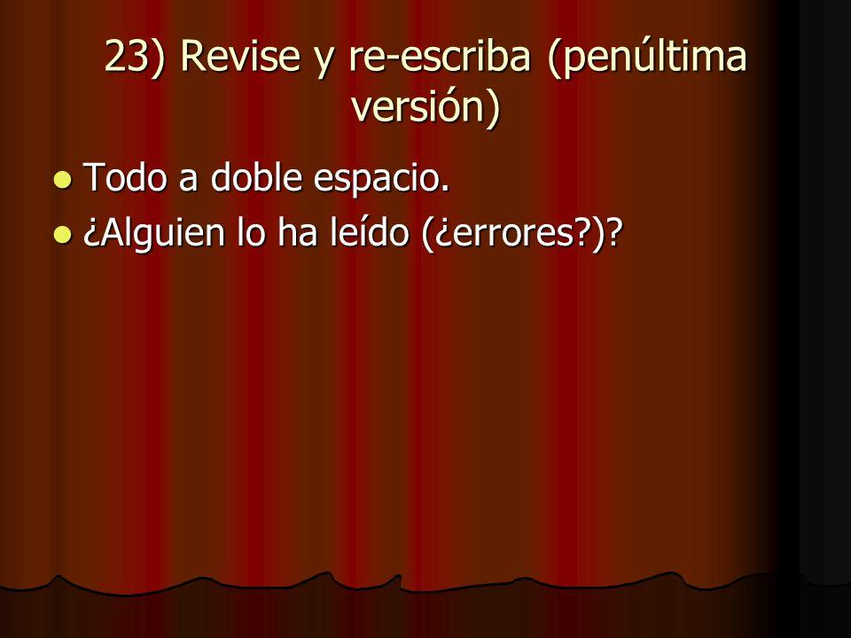 23) Revise y re-escriba (penúltima versión) Todo a doble espacio.