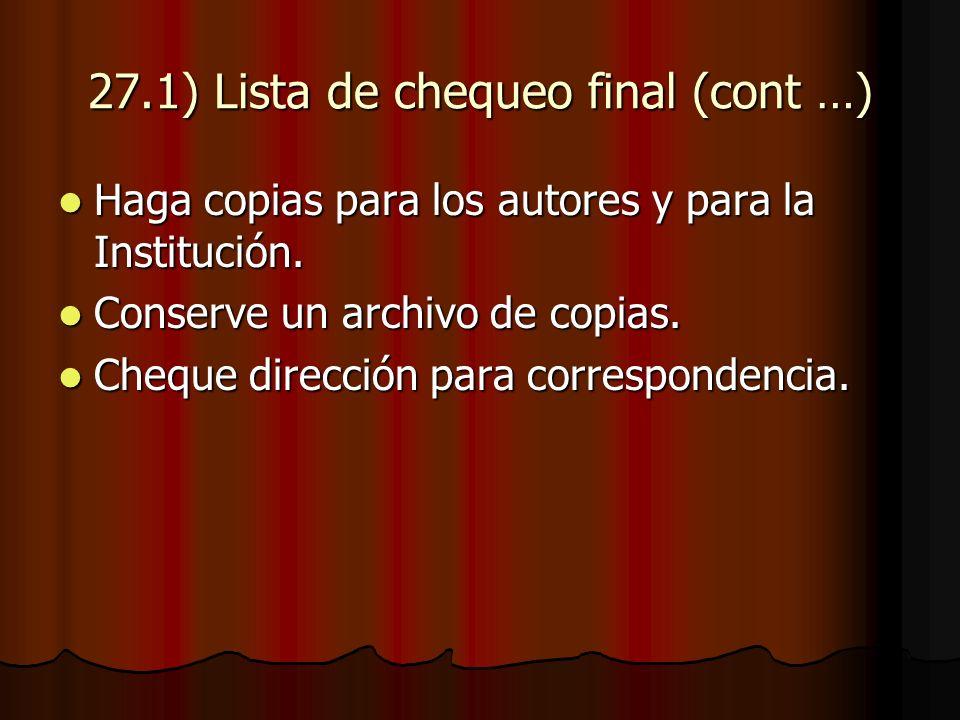 27.1) Lista de chequeo final (cont …) Haga copias para los autores y para la Institución.