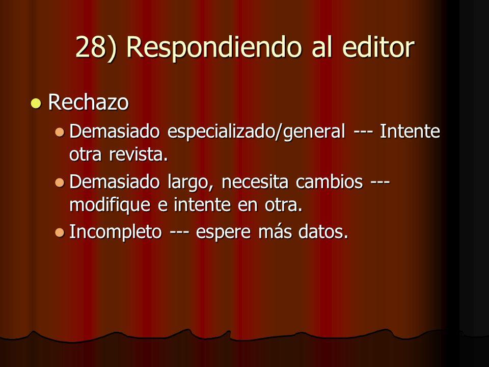 28) Respondiendo al editor Rechazo Rechazo Demasiado especializado/general --- Intente otra revista.